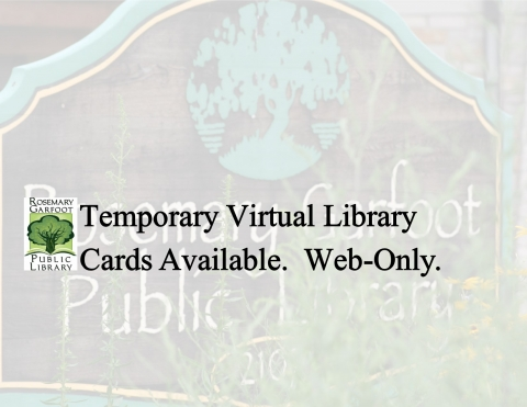Virtual web-only temorary library card available for those who don't already have a library card.